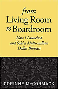 From Living Room to Boardroom: How I Launched and Sold a Multi-million Dollar Business